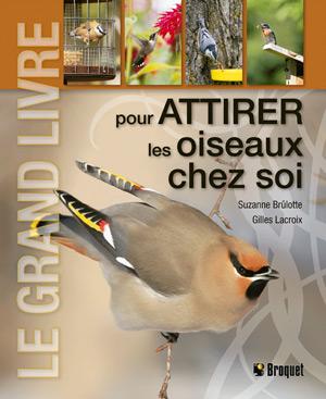 le grand livre pour attirer les oiseaux chez soi le jardinier. Black Bedroom Furniture Sets. Home Design Ideas
