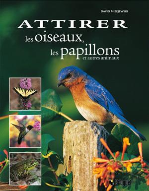 attirer les oiseaux et les papillons le jardinier. Black Bedroom Furniture Sets. Home Design Ideas